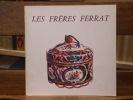 Les frères FERRAT. Exposition à Marseille au Musée Cantini 13 Janvier - 28 Février 1958.. FERRAT FRERES