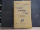 Tortures et Supplices en France.. MITTON Fernand