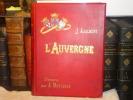 L'AUVERGNE. Illustrations de A. MONTADER.. AJALBERT Jean - MONTADER A.