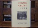 L'Année CELINE 1991. Revue d'actualité Célinienne. Textes - Chronique - Documents - Etudes.. CELINE Louis-Ferdinand - DERVAL A. - GODARD H. - LOUIS ...