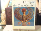 Le Monde Egyptiens. LES PHARAONS. l'EMPIRE DES CONQUERANTS. l&#8217 Egypte au Nouvel Empire ( 1560-1070 ).. ALDRED Cyril - BARGUET Paul - ...