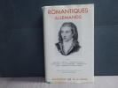 ROMANTIQUES ALLEMANDS. Tome I. JEAN PAUL - NOVALIS - SCHLEGEL Friedrich - TIECK Ludwig - HOFFMANN Ernst - Theodor Amadeus - VON KLEIST Heinrich - DE ...