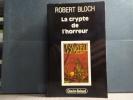 La crypte de l'horreur.. BLOCH Richard