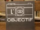 L'OEIL OBJECTIF. Exposition à Marseille au Musée Cantini Février-Mars 1968.. DOISNEAU R. - BRIHAT D. - CLERGUE L. - SUDRE J.-P.