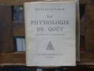 La Physiologie Du Gout. Edition du Centenaire.. BRILLAT-SAVARIN Jean-Anthelme - LABOUREUR J.-E.