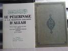 Le Pèlerinage a La Maison Sacrée d'Allah.. DINET E. - NACIR Ed DINE - SLIMAN Ben IBRAHIM BAAMER