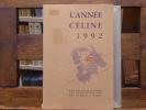 L'Année CELINE 1992. Revue d'actualité Célinienne. Textes - Chronique - Documents - Etudes.. CELINE Louis-Ferdinand - DERVAL A. - GODARD H. - LOUIS ...