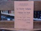 La Société indigène de l'Afrique du Nord ( Algérie - Tunisie - Maroc - Sahara ). 2ème partie. Vie - Moeurs - Coutumes - Institutions. Descriptions - ...