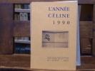 L'Année CELINE 1990. Revue d'actualité Célinienne. Textes - Chronique - Documents - Etudes.. CELINE Louis-Ferdinand - DERVAL A. - GODARD H. - LOUIS ...