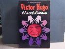 Victor HUGO et le spiritisme.. MUTIGNY Jean ( De )