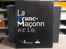 La Franc-maçonnerie. Exposition du 11 juin au 16 octobre 1994. Musée d'Aquitaine, Bordeaux.. FRANC-MACONNERIE BORDEAUX