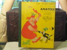 """Les Aventures de la Famille ANATOLE. D'après un film de Claude DOLBERT """"La rue sans loi"""" conçu et imaginé par DUBOUT.. DUBOUT Albert"""