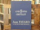 "Mes anecdotes de chevalet. Jean FAYARD ""Le peintre épicurien provençal"".. FAYARD Jean"