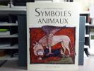 SYMBOLES ANIMAUX. Un dictionnaire des représentations et croyances en Occident.. FERRO Xosé Ramon Marino