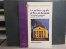 LA SALINE ROYALE D'ARC-ET-SENANS. Un monument industriel: allégorie des Lumières.. RABREAU Daniel