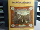 LES JUIFS EN ALLEMAGNE. De l'époque romaine à la République de Weimar.. GIDAL Nachum Tim