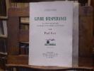 Livre d'espérance. La joie française vaincra les temps sans joie.. FORT Paul