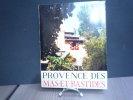 PROVENCE des MAS et BASTIDES.. DETAILLE Albert