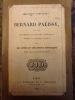 Oeuvres complètes de Bernard Palissy  Edition conforme aux textes originaux imprimés du vivant de l'auteur avec des notes et une notice historiqu. ...