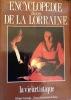 Encyclopedie illustree de la Lorraine la vie intellectuelle, la vie traditionnelle, la vie artistique et la vie religieuse. Collectif  Taveneaux ...