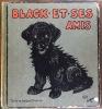 black et ses amis texte de jacques freneuse  illustre par cecil aldin. jacques freneuse cecil aldin