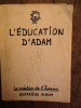 L'EDUCATION D'ADAM. LA CREATION DE L'HOMME. QUATRIEME ALBUM.