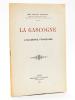 La Gascogne à l'Académie Française. [ Livre dédicacé par l'auteur ]. BOURGEAT, Abbé Charles