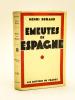 Emeutes en Espagne.  [ édition originale ]. BERAUD, Henri