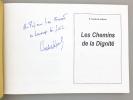 Les Chemins de la Dignité.   [ Livre dédicacé par l'auteur ]. GOUBE DE LAFOREST, P.