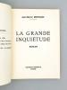 La grande inquiétude. De Montpellier à la Haute-Savoie. Itinéraire d'un étudiant en médecine des années 30.   [ Livre dédicacé par l'auteur ]. ...