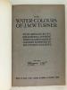 The Water-Colours of J. M. Turner [ Les aquarelles de J. M. W. Turner ]. RAWLINSON, W. G. ; FINBERG, A.J.