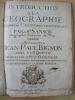 Introduction à la Géographie en plusieurs cartes avec leur explication, par les Srs Sanson, Géographes ordinaires du Roy.. MOULLART-SANSON, Pierre