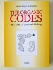 The organic Codes. The birth of semantic biology [ with a letter, signed by the author ]. BARBIERI, Marcello