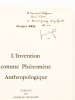L'Invention comme Phénomène Anthropologique. [ exemplaire dédicacé ]. BRIL, Jacques