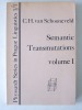 Semantic Transmutations. Prolegomena to a Calculus of Meaning. Volume I : The Cardinal Semantic Structure of Prepositions, Cases, and Paratactic ...