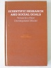 Scientific Research and Social Goals. Towards a New Development Model. [ signed copy ]. MAYOR, Federico ; FORTI, Augusto ; Collectif