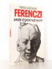 Ferenczi, paladin et grand vizir secret. [ exemplaire dédicacé ]. SABOURIN, Pierre
