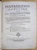 Instruction Générale sur la Jurisdiction Consulaire, Avec un Recueil des Edits, Déclarations, Lettres-Patentes du Roi & Arrêts de Parlement, donnés en ...