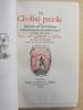 La Civilité Puérile. Traduction nouvelle, texte latin en regard, Précédée d'une Notice Sur les Livres de Civilité depuis le XVIe siècle par Alcide ...