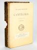 Cantegril.. ESCHOLIER, Raymond ; CARLEGLE [ EGLI, Charles-Emile dit CARLEGLE (1877-1937) ]