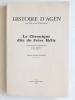 Histoire d'Agen (au XVIe et au XVIIe siècle). La Chronique dite du Frère Hélie.. FRERE HELIE ; MATEU, André