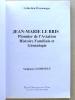 Jean-Marie LE BRIS , Pionnier de l'Aviation - Histoire familiale et généalogie. GUIHENEUF, Stéphane ; LE BRIS, Gibert (préf.)