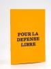 Pour la Défense Libre.. Collectif ; Association pour la Défense Libre ; FOUCAULT, Michel ; MAURIAC, Claude ; CASAMAYOR ; VERGES, Jacques ; Collectif