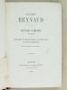 Oeuvres inédites précédées de Documents historiques, littéraires et biographiques. [ Edition originale ]. REYNAUD, Charles