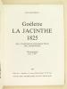 La Jacinthe. Goélette 1823. Monographie. Etude historique. Goélette La Jacinthe 1825 de l'Inégnieur-constructeur Delamorinière. Monographie éch. ...