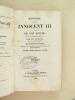 Histoire du Pape Innocent III et de son siècle, d'après les monuments originaux (2 Tomes - Complet). . HURTER, Fr. ; (Abbé JAGER ; VIAL, Th.)