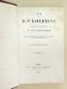 Vie du R. P. Libermann, fondateur de la congrégation du Saint-Coeur de Marie et premier supérieur général de la Congrégation du Saint-Esprit et de ...