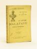 Le capitaine Malafaye, d'après sa Correspondance (1815-1902). Une belle âme et un grand coeur.. PRADIER, Abbé