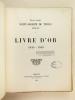 Livre d'Or 1914 - 1918. Ecole Libre Saint-Joseph de Tivoli. Bordeaux.. Collectif