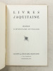 Livres d'Aquitaine , Essai d'inventaire littéraire. Collectif ; Société des écrivains d'Aquitaine ; GOT, Armand (préf.)
